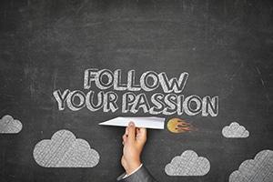 De drie belangrijkste redenen om wél je passie te volgen